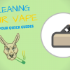 How to clean your e-cigarette & vape tank