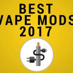 Best Box Mods - 2017
