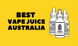 Best Vape Juice Australia