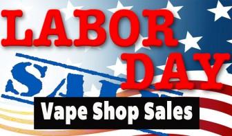 Labor Day Vape Shops Sales – 2017 List