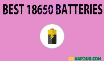Best 18650 Vaping Batteries + User Guide